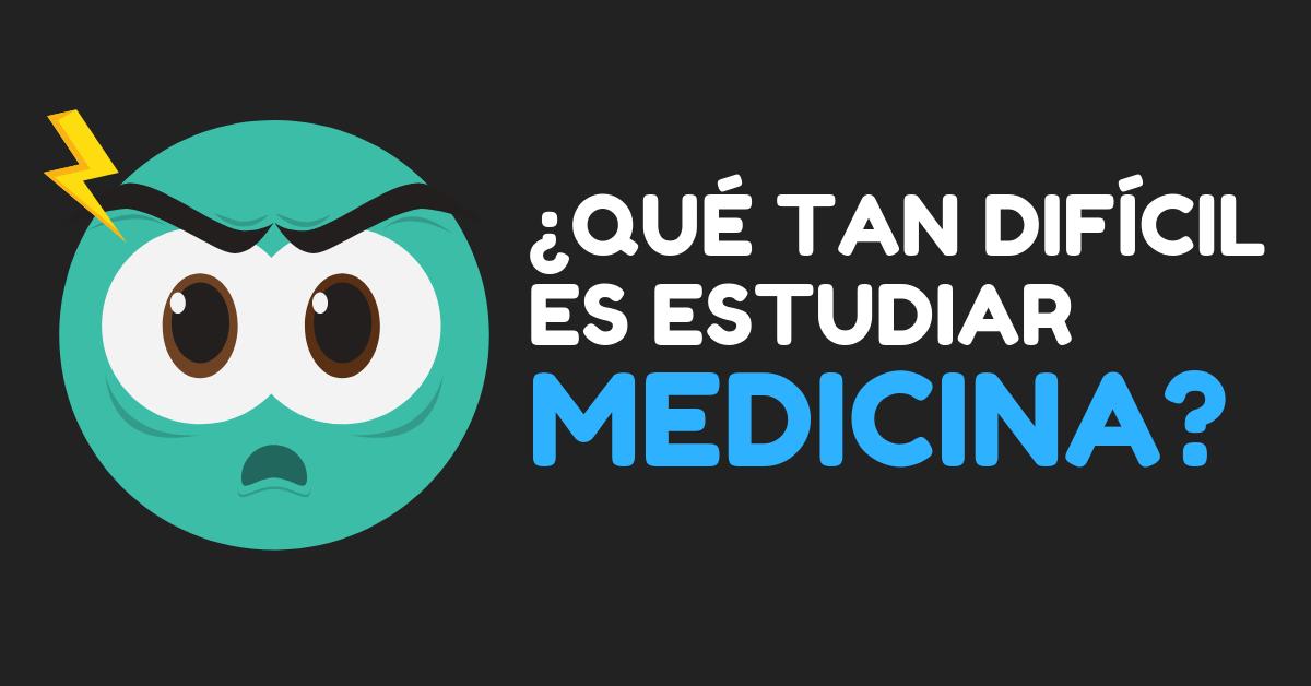 Es dificil estudiar medicina que tan dificil es la carrera