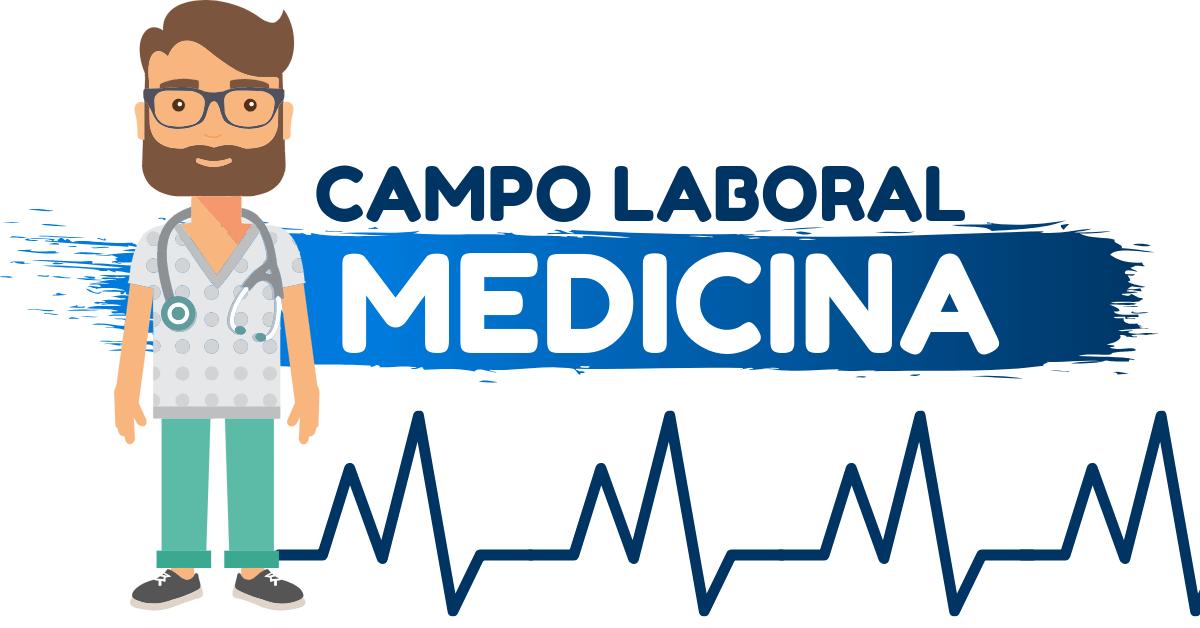 campo laboral y areas de trabajo del medico