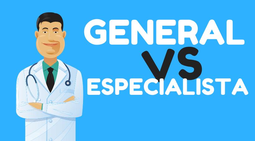 que hace un medico especialista contra un medico general
