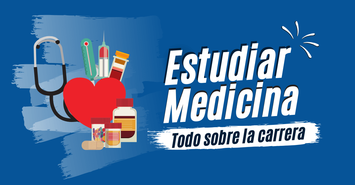 todo sobre estudiar medicina en la facultad de medicina